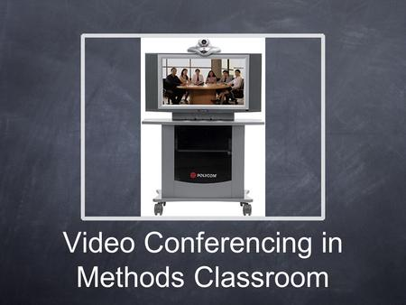 Video Conferencing in Methods Classroom. Objectives Connect with LEA partner school districts using video conferencing technology Record LEA classrooms.