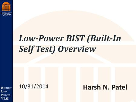 Low-Power BIST (Built-In Self Test) Overview 10/31/2014