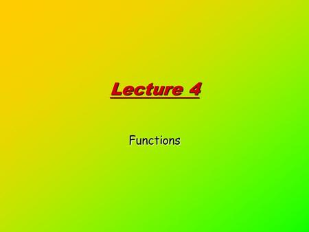 Lecture 4 Functions. 2 CodeCademy 4.a. 3 CodeCademy: comments.  As parameter of a function  Second way to introduce variables:  What do max, min,