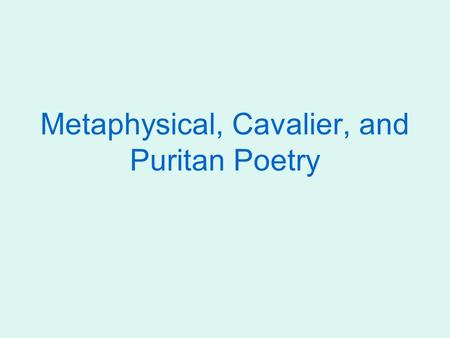 Metaphysical, Cavalier, and Puritan Poetry