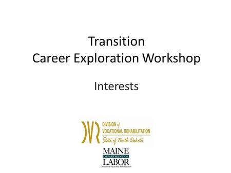 Transition Career Exploration Workshop Interests.