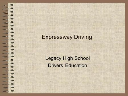 Expressway Driving Legacy High School Drivers Education.