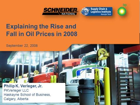 Fuel Conservation and Management Symposium Explaining the Rise and Fall in Oil Prices in 2008 September 22, 2008 1 Philip K. Verleger, Jr. PKVerleger LLC.