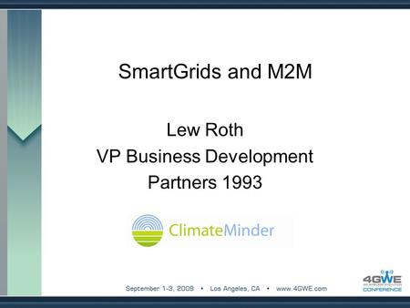 SmartGrids and M2M Lew Roth VP Business Development Partners 1993.