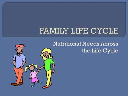 Nutritional Needs Across the Life Cycle
