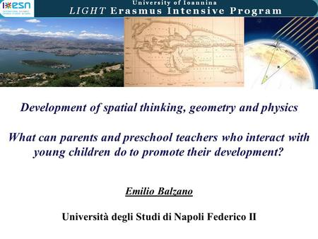 Development of spatial thinking, geometry and physics What can parents and preschool teachers who interact with young children do to promote their development?