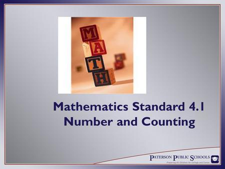 Mathematics Standard 4.1 Number and Counting. Five goals…for preschool students to.. become mathematical problem solvers that communicate mathematically;