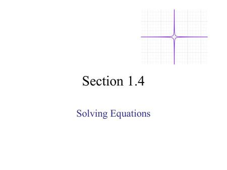 Section 1.4 Solving Equations. The Language of algebra provides a way to translate word expressions into mathematical equations 1)Write each equation.