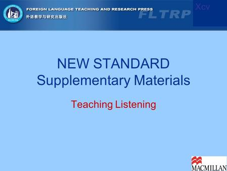 NEW STANDARD Supplementary Materials Teaching Listening Xcv.