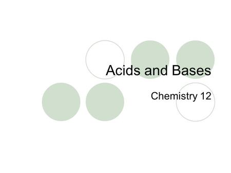 Acids and Bases Chemistry 12. Arrhenius Definition of an Acid An acid has a sour taste (ex: vinegar, citric acid) and when placed in water to become an.