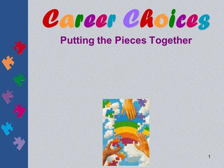 Career Choices Putting the Pieces Together