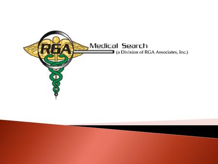  Affiliate of RGA Associates, Inc., which has been around since 1980 and is locally based  Specializes in the Healthcare Market in CA  Very familiar.