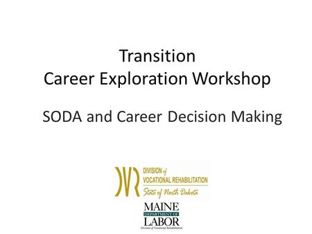 Transition Career Exploration Workshop SODA and Career Decision Making.