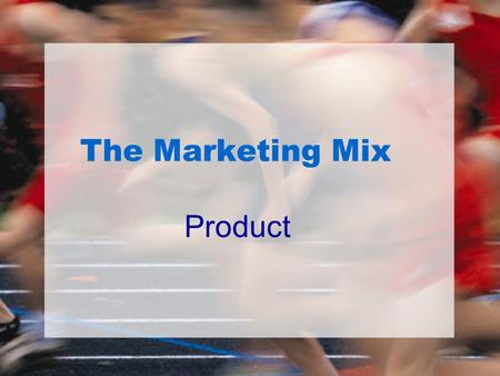 The Marketing Mix Product. Discuss what separates Sport & Entertainment Marketing from Traditional Product Marketing Differentiate Sport from Entertainment.