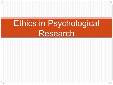 Ethics in Psychological Research. Connections with last day..... Psychologists strive for research which: Gathers empirical data and results Empirical.