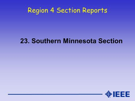 Region 4 Section Reports 23. Southern Minnesota Section.