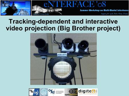 Tracking-dependent and interactive video projection (Big Brother project)