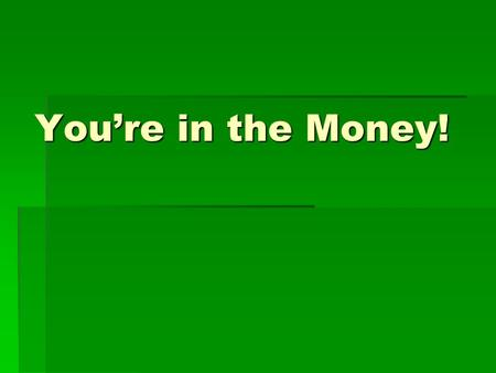 You're in the Money!. You have won $1million  Name the Five most significant things you would do with it.