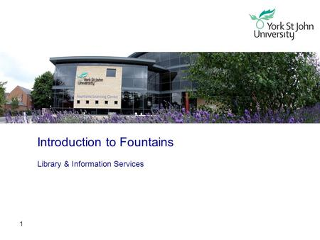 1 Introduction to Fountains Library & Information Services.