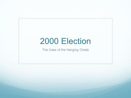 2000 Election The Case of the Hanging Chads. The Closest Election Ever The US presidential election of November 7, 2000, was one of the closest in history.