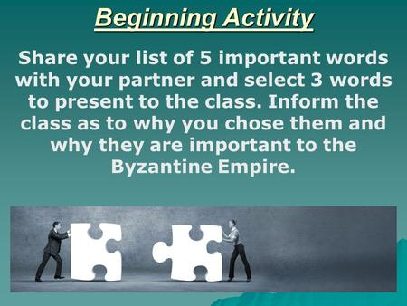 Beginning Activity Share your list of 5 important words with your partner and select 3 words to present to the class. Inform the class as to why you chose.