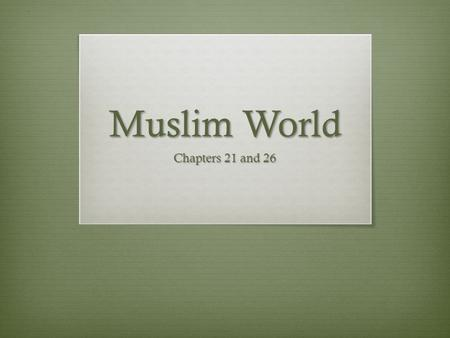 Muslim World Chapters 21 and 26. Common Terms  Ottomans  Persia  Shah  Shah Jahan  Sikhs  Mughals  Asia Minor  Suez Canal  Boxer Rebellion.