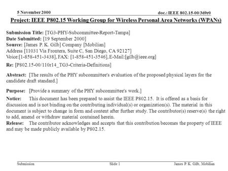 Doc.: IEEE 802.15-00/369r0 Submission 5 November 2000 James P. K. Gilb, MobilianSlide 1 Project: IEEE P802.15 Working Group for Wireless Personal Area.