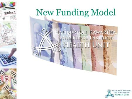 New Funding Model. Funding Review Approach and Objectives The ministry initiated a process to review provincial funding provided to boards of health in.
