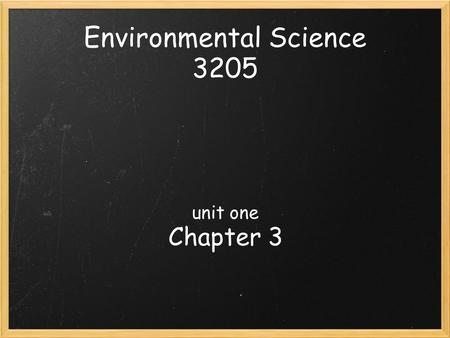 Environmental Science 3205 unit one Chapter 3. ecosystems We have seen how food webs along with their cycles of energy and nutrients make up an ecosystem.