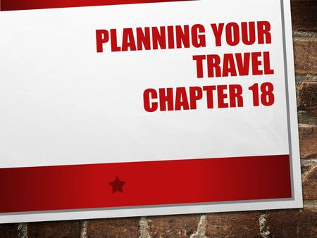 PLANNING YOUR TRAVEL CHAPTER 18. ENVIRONMENTAL CONCERNS 18.1 WHEN A CAR PRODUCES EXHAUST, IT ALSO PRODUCES CHEMICALS THAT DEPLETE THE OZONE LAYER, THUS.