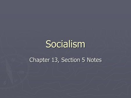 Socialism Chapter 13, Section 5 Notes. Angst at Thanksgiving Dinner ► Everyone has that family member who's crazy ► Luckily in the Cicerchi household,