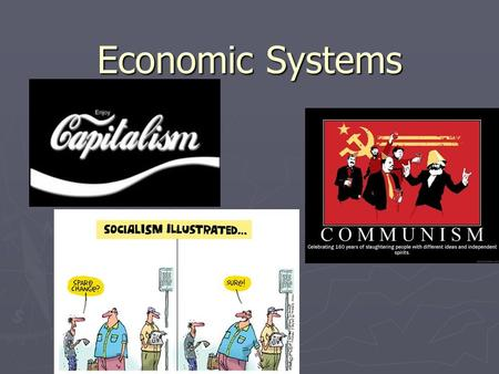 Economic Systems. Communism ► Developed by Karl Marx and Friedrich Engels in their books Das Kapital (1867) and The Communist Manifesto (1848)