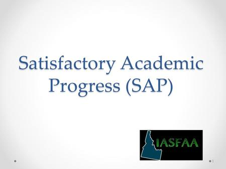Satisfactory Academic Progress (SAP) 1. What we will cover… 2 Changes in Federal Regulations SAP Policy Requirements Maximum Credits/Timeframe SAP Reviews.
