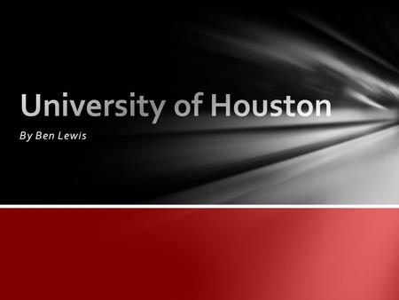 By Ben Lewis. General info Houston's colors are Red and White Our mascot is a Panther!   This is our logo! Colors, mascot, and logo.