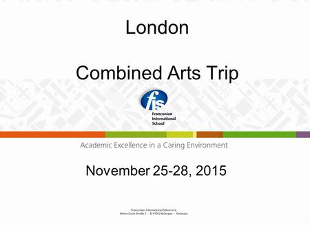 London Combined Arts Trip November 25-28, 2015. Aim of the trip Why is critique a valuable part of Art, Music and Drama? An opportunity to see world class.