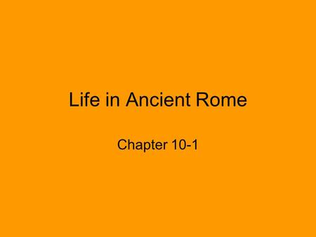 Life in Ancient Rome Chapter 10-1.