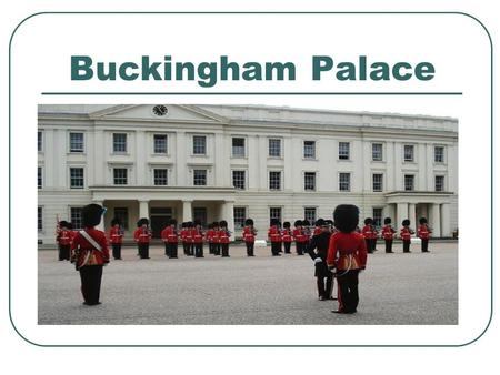 Buckingham Palace. Popularly known as Buck House, has served as the Monarch's permanent London residence since the accession of Queen Victoria. It began.