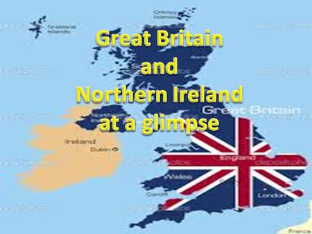 Great Britain and Northern Ireland at a glimpse.