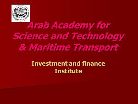 Arab Academy for Science and Technology & Maritime Transport Investment and finance Institute.