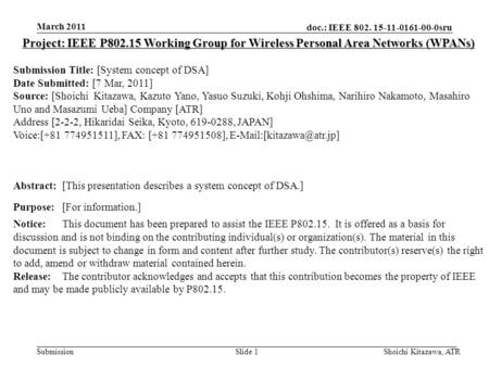 Doc.: IEEE 802. 15-11-0161-00-0sru Submission March 2011 Shoichi Kitazawa, ATRSlide 1 Project: IEEE P802.15 Working Group for Wireless Personal Area Networks.