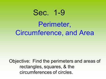 Perimeter, Circumference, and Area