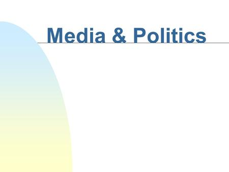 Media & Politics What is the function of news in society?