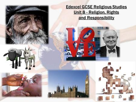 Edexcel GCSE Religious Studies Unit 8 - Religion, Rights and Responsibility.