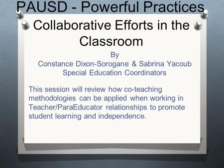 Collaborative Efforts in the Classroom By Constance Dixon-Sorogane & Sabrina Yacoub Special Education Coordinators This session will review how co-teaching.