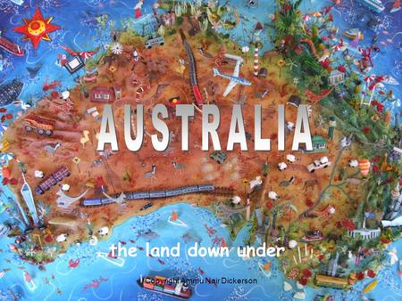 …the land down under Copyright Ammu Nair Dickerson.