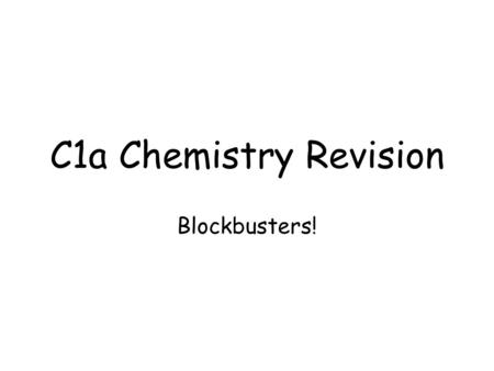 C1a Chemistry Revision Blockbusters!. 1 6 11 16 2 7 12 17 3 8 13 18 4 9 14 19 5 10 15 20.