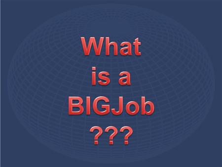 A BIGJob is a job that brings money into an area (town, state, country). The name stands for Basic Income Generating Job.
