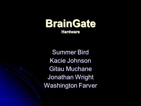 BrainGate Hardware Summer Bird Kacie Johnson Gitau Muchane Jonathan Wright Washington Farver.