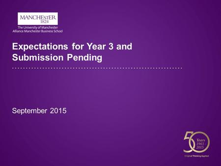 Expectations for Year 3 and Submission Pending September 2015.