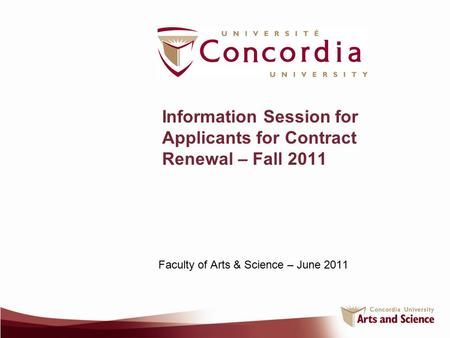 Information Session for Applicants for Contract Renewal – Fall 2011 Faculty of Arts & Science – June 2011.